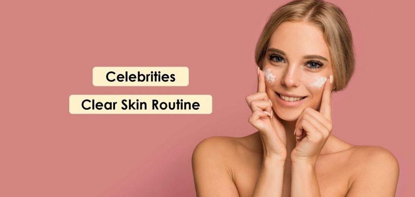 Get-clear-skin-like-celebrities-imediately-follow-these-tips