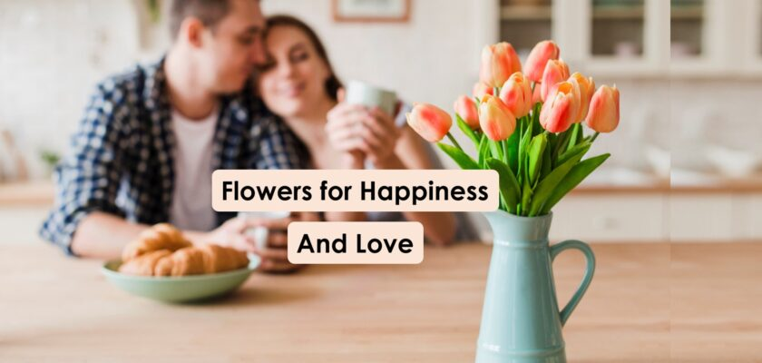Flowes for your living room ideas for happiness and love