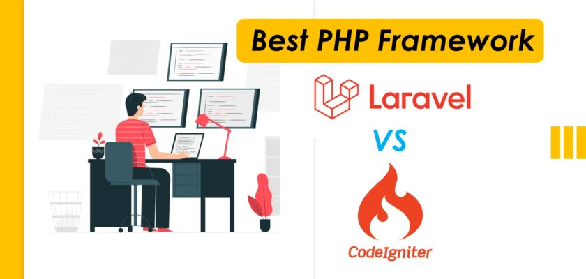 CodeIgniter Vs Laravel Best PHP Framework in 2021